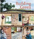 Building Green A Complete How-to Guide To Alternative Building Methods - Earth Plaster, Stra...