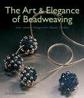 Art & Elegance of Beadweaving New Jewelry Designs With Classic Stitches