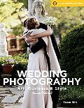 Wedding Photography Art, Business & Style