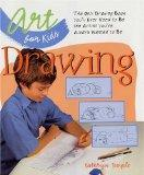 Art for Kids: Drawing: The Only Drawing Book You'll Ever Need to Be the Artist You've Always...