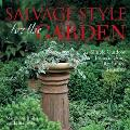 Salvage Style for the Garden Simple Outdoor Projects Using Reclaimed Treasures