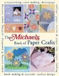 Michaels Book Of Paper Crafts