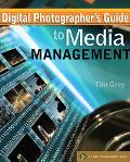 Digital Photographer's Guide to Media Management