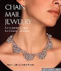 Chain Mail Jewelry Contemporary Designs from Classic Techniques