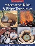 Alternative Kilns & Firing Techniques Raku, Saggar, Pit, Barrel
