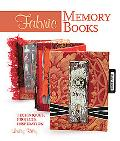 Fabric Memory Books Techniques, Projects, Inspiration