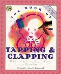 Book of Tapping and Clapping Wonderful Songs and Rhymes Passed Down from Generation to Gener...