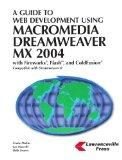 A Guide To Web Development Using Macromedia Dreamweaver MX 2004: With Firework, Flash, and C...