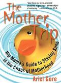 Mother Trip Hip Mama's Guide to Staying Sane in the Chaos of Motherhood