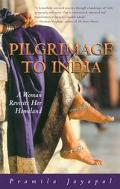 Pilgrimage to India A Woman Revisits Her Homeland