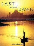 East Toward Dawn A Woman's Solo Journey Around the World
