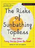 Risks Of Sunbathing Topless And Other Funny Stories From The Road