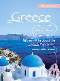 Greece:a Love Story Women Write About the Greek Experience