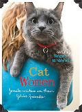 Cat Women Female Writers on Their Feline Friends