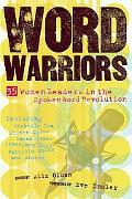 Word Warriors 25 Women Leaders in the Spoken Word Revolution