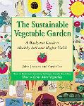 Sustainable Vegetable Garden A Backyard Guide to Healthy Soil and Higher Yields