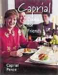 Caprial Cooks for Friends