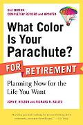 What Color Is Your Parachute? for Retirement, 2nd Edition: Planning Now for the Life You Want