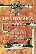 Handyman's Book Essential Woodworking Tools and Techniques