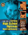 Bears' Guide to Earning High School Diplomas Nontraditionally A Guide to More Than 500 Diplo...