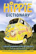 Hippie Dictionary A Cultural Encyclopedia (And Phraseicon) of the 1960s and 1970s