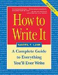 How to Write It A Complete Guide to Everything You'll Ever Write