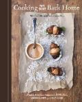 Cooking My Way Back Home : Recipes from San Francisco's Town Hall, Anchor and Hope, and Salt...