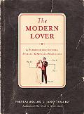 Modern Lover A Playbook for Suitors, Spouses, & Ringless Carousers
