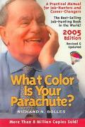 What Color Is Your Parachute 2005 A Practical Manual for Job-Hunters and Career