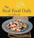 Real Food Daily Cookbook Really Fresh, Really Good, Really Vegetarian