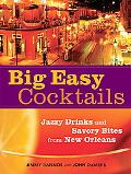 Big Easy Cocktails Jazzy Drinks And Savory Bites from New Orleans