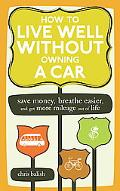 How to Live Well Without Owning a Car Save Money, Breathe Easier, Get More Mileage Out of Life