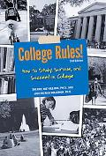College Rules! How to Study, Survive and Succeed in College
