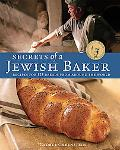 Secrets of a Jewish Baker 125 Breads from Around the World