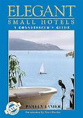 Elegant Small Hotels: A Connoisseurs's