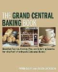 Grand Central Baking Book: The Best Muffins, Cookies, Scones, Pastries, Pies, and More from ...