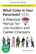 What Color Is Your Parachute? 2010: A Practical Manual for Job-Hunters and Career-Changers