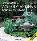 Complete Guide to Water Gardens, Ponds, & Fountains