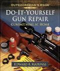 Do-It-Yourself Gun Repair Gunsmithing at Home