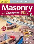 Ultimate Guide to Masonry & Concrete, 3rd edition: Design, Build, Maintain