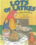 Lots of Latkes A Hanukkah Story