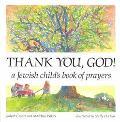 Thank You, God! A Jewish Child's Book of Prayers