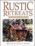 Rustic Retreats A Build-It-Yourself Guide