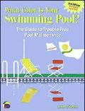 What Color Is Your Swimming Pool?: The Guide to Trouble-Free Pool Maintenance - John M. O'Ke...