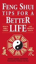 Feng Shui Tips for a Better Life Wealth, Family, Career, Love, Creativity, Health