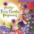 Creating Fairy Garden Fragrances