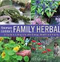 Rosemary Gladstar's Family Herbal A Guide to Living Life With Energy, Health, and Vitality