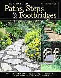 How to Build Paths, Steps & Footbridges The Fundamentals of Planning, Designing, and Constru...