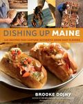 Dishing Up Maine 165 Recipes That Capture Authentic Down East Flavors
