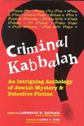 Criminal Kabbalah An Intriguing Anthology of Jewish Mystery & Detective Fiction